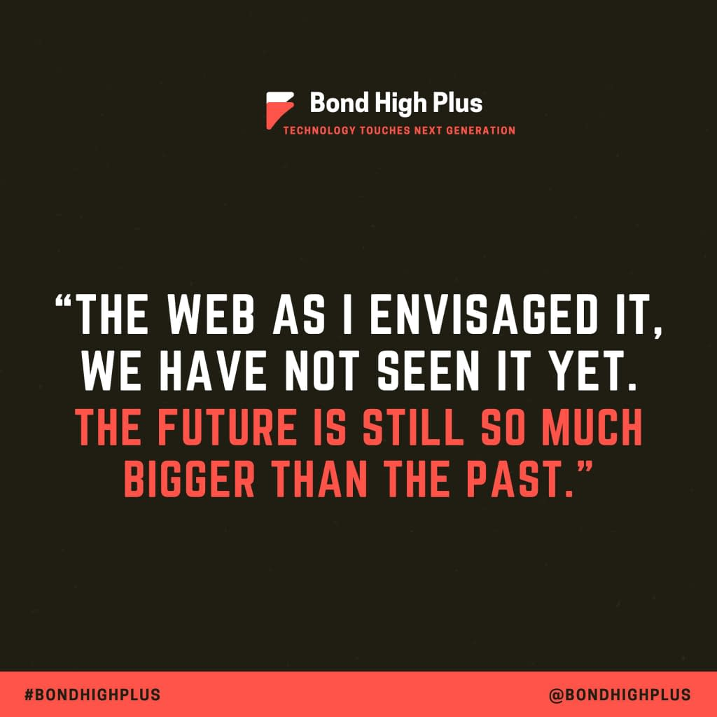 Tech Quotes - The web as I envisaged it, we have not seen it yet. The future is still so much bigger than the past. - Tim Berners-Lee